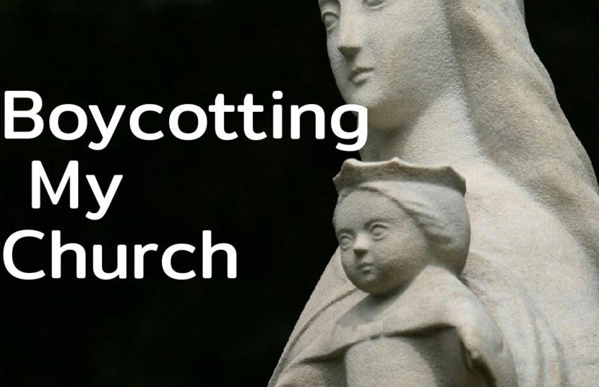 boycotting my church