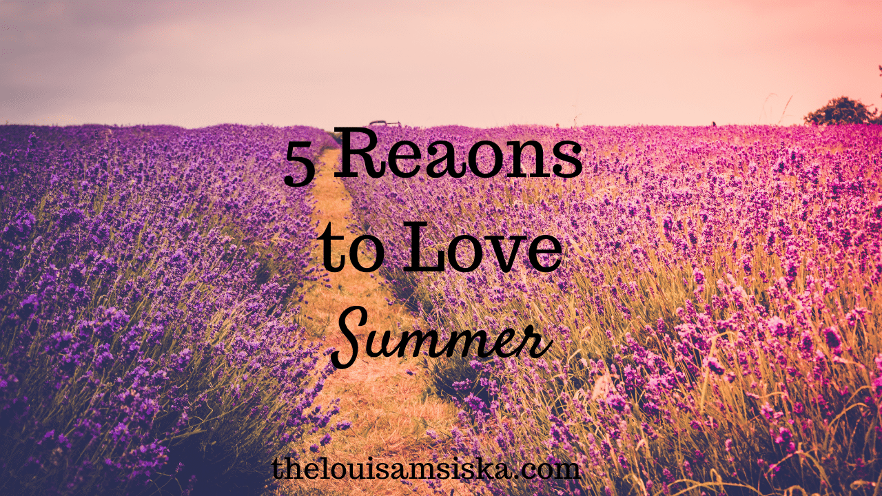 5 reasons to love summer