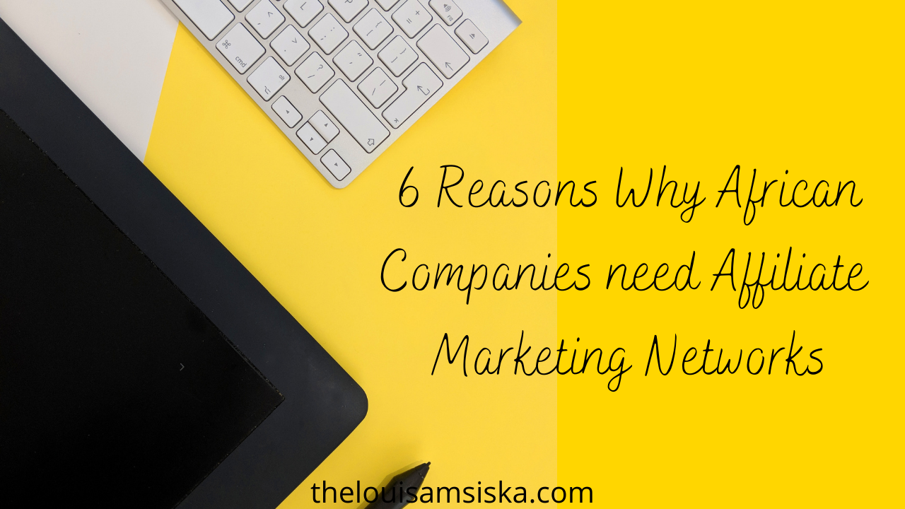6 reasons why african companies need affiliate marketing networks